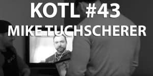 KOTL - Mike Tuchscherer